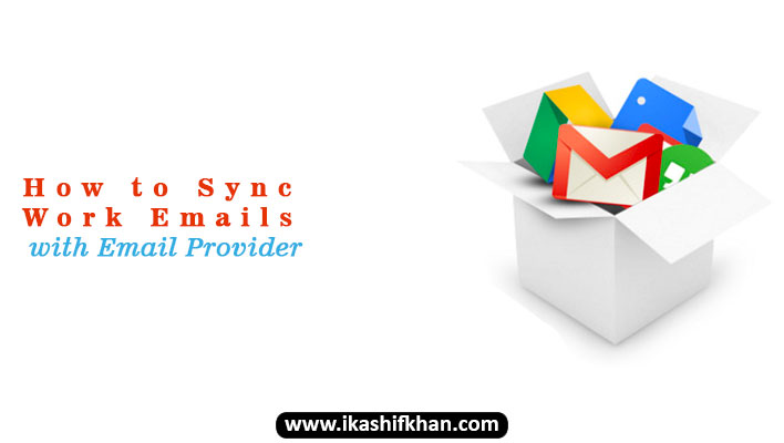 How to Sync Work Emails with Email Provider